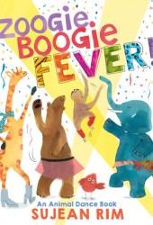 Zoogie Boogie Fever! An Animal Dance Book Book