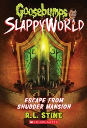 Escape From Shudder Mansion (Goosebumps SlappyWorld, #5) Pdf Book
