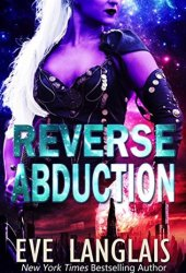 Reverse Abduction (Alien Abduction #8) Book