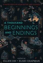 A Thousand Beginnings and Endings Book