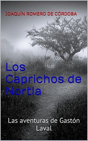 Los Caprichos de Nortia: Las aventuras de Gastón Laval