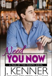 Need You Now (Man of the Month, #3) Pdf Book