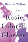 Rosie Colored Glasses: A Novel