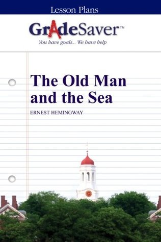 GradeSaver Lesson Plans: The Old Man and the Sea
