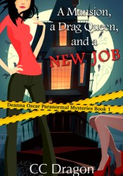 A Mansion, A Drag Queen, And A New Job (Deanna Oscar Paranormal Mystery, #1) Pdf Book