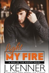 Light My Fire (Man of the Month, #11) Book