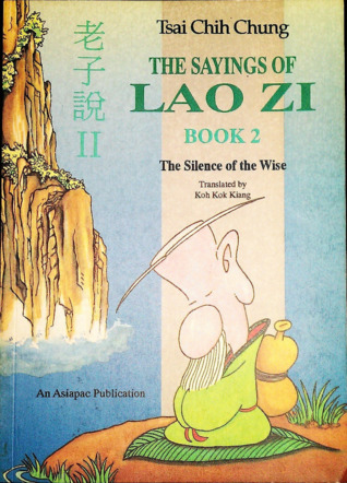 The Sayings of Lao Zi, Book 2: The Silence of the Wise