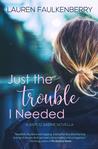 Just the Trouble I Needed: A Bayou Sabine Novella