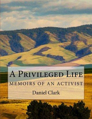 A Privileged Life