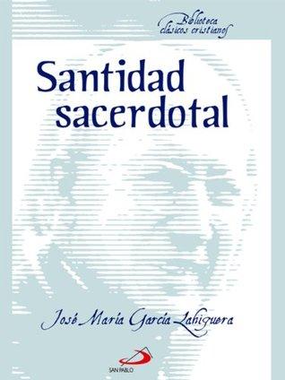 Santidad sacerdotal (Biblioteca Clásicos Cristianos)