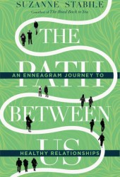 The Path Between Us: An Enneagram Journey to Healthy Relationships Pdf Book