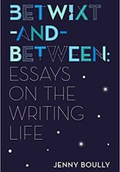 Betwixt-and-Between: Essays on the Writing Life Pdf Book