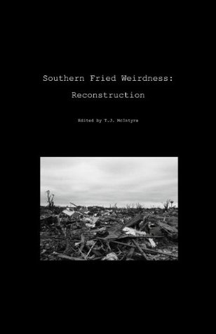 Southern Fried Weirdness: Reconstruction