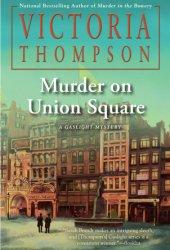 Murder on Union Square (Gaslight Mystery, #21) Pdf Book