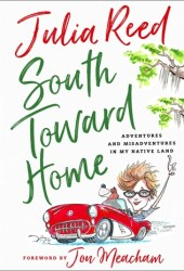 South Toward Home: Adventures and Misadventures in my Native Land Book