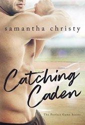 Catching Caden (The Perfect Game #1) Book Pdf