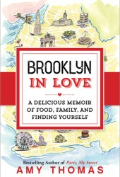 Brooklyn in Love: A Delicious Memoir of Food, Family, and Finding Yourself Pdf Book