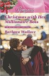 Christmas with Her Millionaire Boss by Barbara Wallace