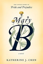 Mary B: An Untold Story of Pride and Prejudice Book