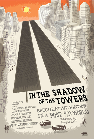 In the Shadow of the Towers: Speculative Fiction in a Post-9/11 World