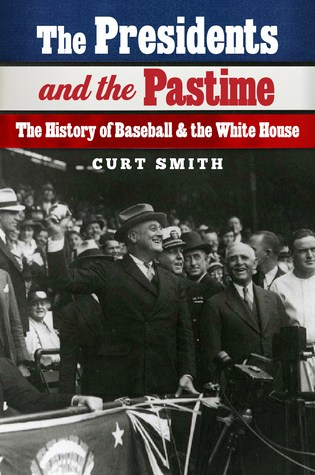 The Presidents and the Pastime: The History of Baseball and the White House Book Pdf ePub