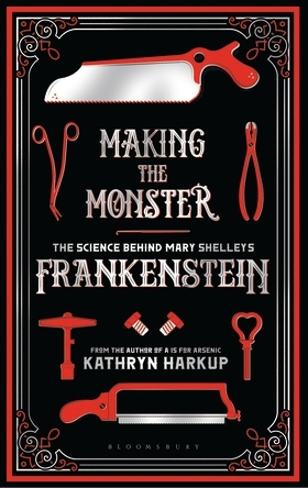 Making the Monster: The Science Behind Mary Shelley's Frankenstein