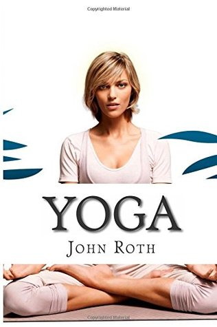 Yoga: The Beginners Yoga Guide For Weight Loss, Stress Relief, Inner Peace & Meditation