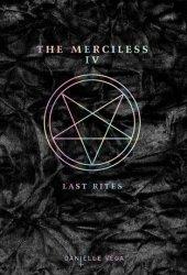 The Merciless IV: Last Rites (The Merciless, #4) Pdf Book