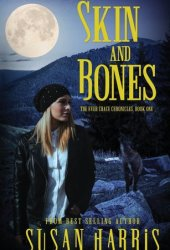 Skin and Bones (The Ever Chace Chronicles, #1) Book Pdf