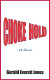 Choke Hold by Gerald Everett Jones