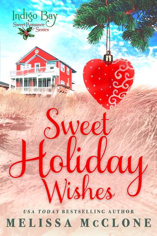Sweet Holiday Wishes (Indigo Bay Sweet Romance Series, #6.4)
