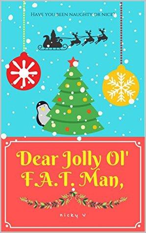 Dear Jolly Ol' F.A.T. Man
