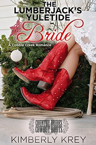 The Lumberjack's Yuletide Bride: Country Brides & Cowboy Boots