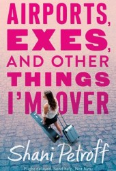 Airports, Exes, and Other Things I'm Over Pdf Book