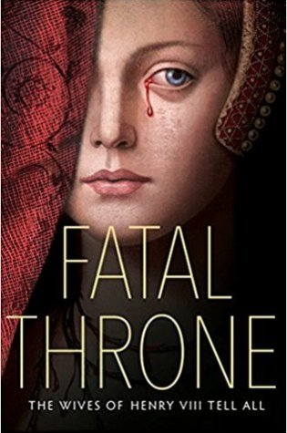 Fatal Throne: The Wives of Henry VIII Tell All Book Pdf ePub