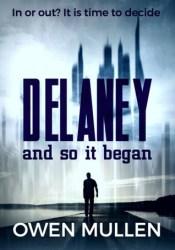 And So It Began (Delaney #1) Pdf Book