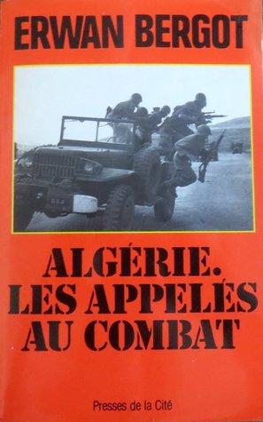 Algérie: Les Appelés Au Combat