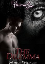 The Dilemma (Sirius Wolves, #5) Pdf Book