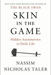 Skin in the Game: The Hidden Asymmetries in Daily Life Book Pdf