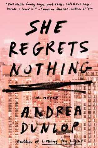 BLOG TOUR REVIEW:  SHE REGRETS NOTHING by Andrea Dunlop