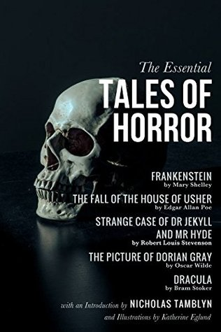 The Essential Tales of Horror with an Introduction by Nicholas Tamblyn, and Illustrations by Katherine Eglund