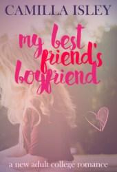 My Best Friend's Boyfriend  (Just Friends, #3) Pdf Book