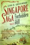 Singapore Saga Vol 1 by John D. Greenwood