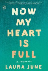 Now My Heart is Full: A Memoir Pdf Book