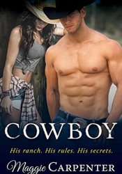Cowboy: His Ranch. His Rules. His Secrets. (Taking Charge: Blazing Romance Suspens #1) Pdf Book