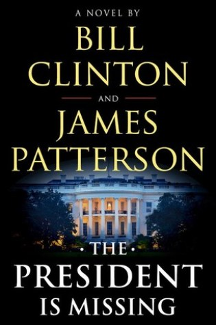 The President Is Missing PDF Book by Bill Clinton, James Patterson PDF ePub