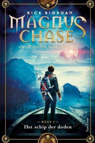 Het schip der doden (Magnus Chase and the Gods of Asgard #3) – Rick Riordan