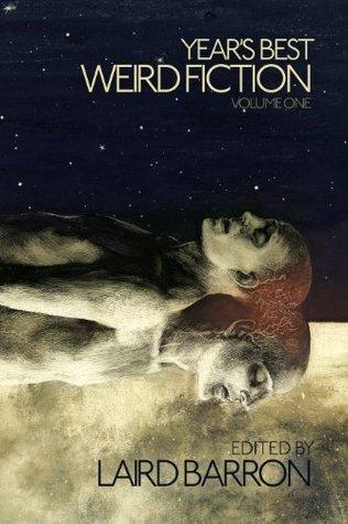 Year's Best Weird Fiction (The Year's Best Weird Fiction Series)