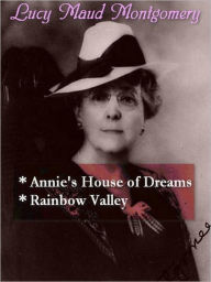 Anne's House of Dreams & Rainbow Valley