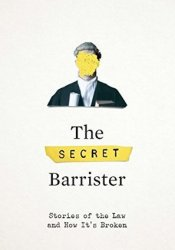 The Secret Barrister: Stories of the Law and How It's Broken Pdf Book